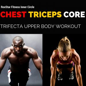 Chest/Triceps/Core Blast Trifecta Strength Workout