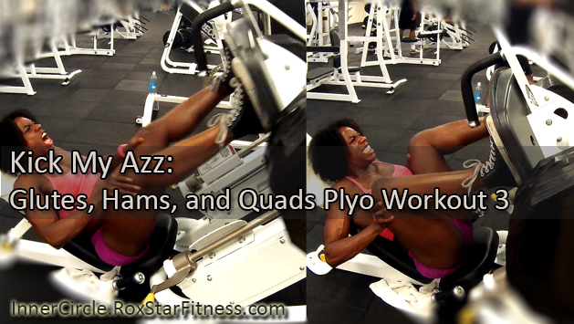 Kick My Azz: Glutes, Hams, and Quads Plyo Workout Series