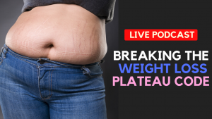 Breaking The Weight loss Plateau Code - How to Get OVER Being Stuck And Not Seeing ANY Progress