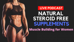 Natural Muscle Building STEROID FREE Supplements for Women